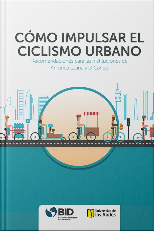 Cómo impulsar el ciclismo urbano: Recomendaciones para las instituciones de América Latina y el Caribe