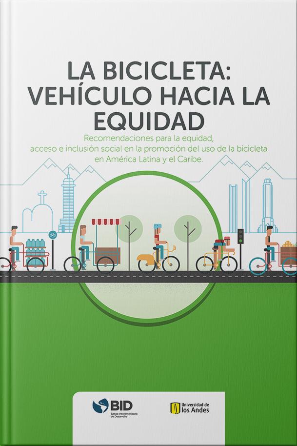 Recomendaciones para la equidad, acceso e inclusión social en la promoción del uso de la bicicleta en América Latina y el Caribe.