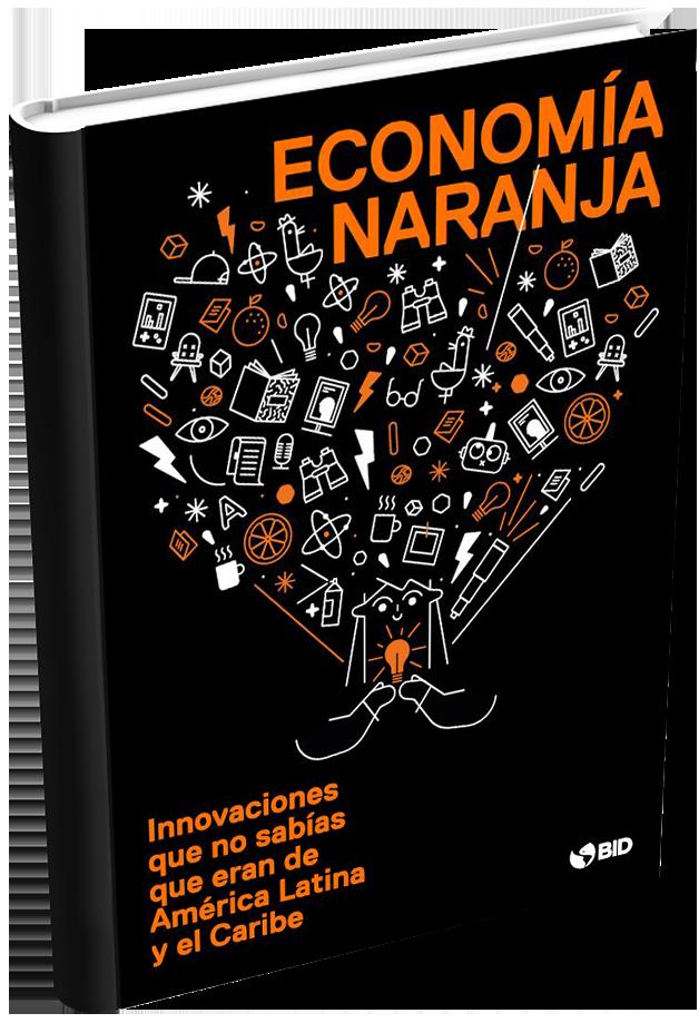 BID | Economía Naranja: Innovaciones que no sabías que eran de América Latina y el Caribe