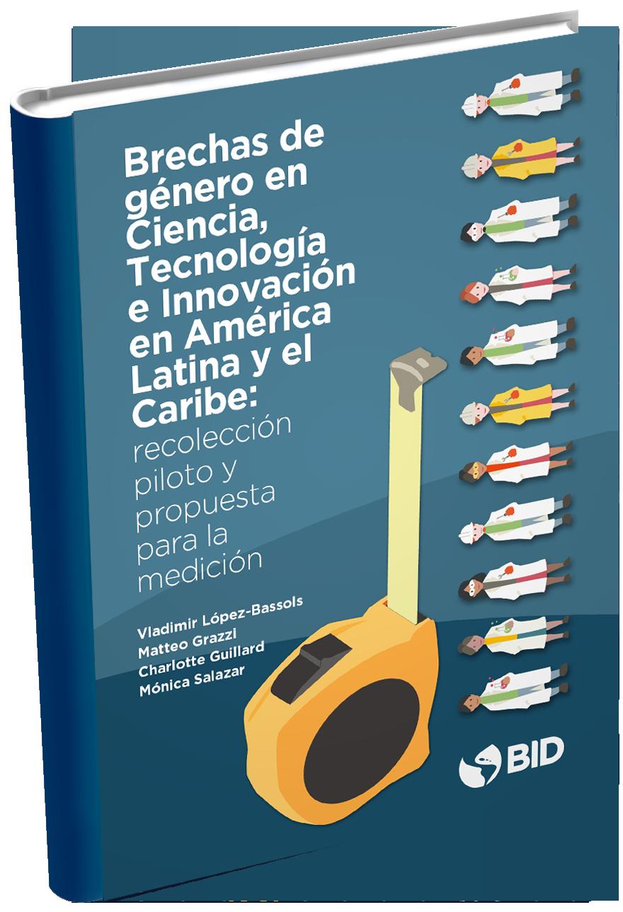 BID   Las brechas de género en ciencia, tecnología e innovación en América Latina y el Caribe.